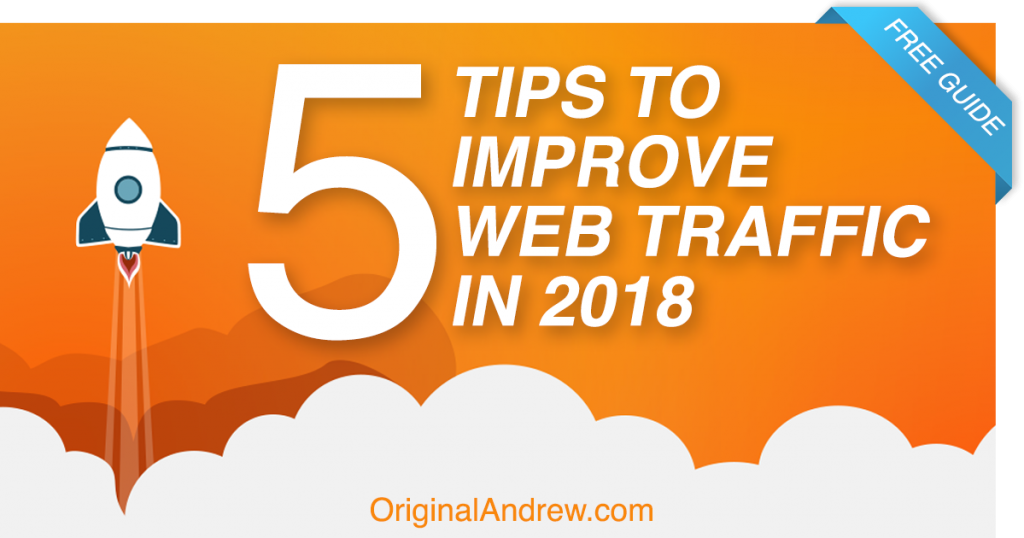 5 Tips to Improving Web Traffic 2018